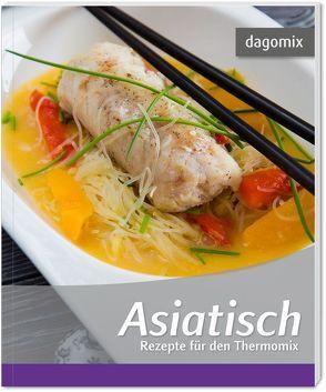 Asiatisch Rezepte für den Thermomix von Dargewitz,  Andrea, Dargewitz,  Gabriele