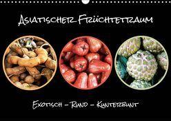Asiatischer Früchtetraum. Exotisch – Rund – Kunterbunt (Wandkalender 2019 DIN A3 quer) von Busse,  Alexander