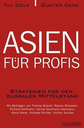 Asien für Profis von Cole,  Tim, Denk,  Gunter