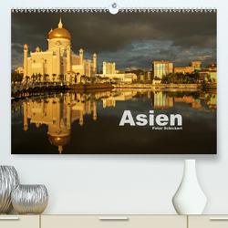 Asien (Premium, hochwertiger DIN A2 Wandkalender 2021, Kunstdruck in Hochglanz) von Schickert,  Peter