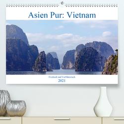 Asien Pur: Vietnam (Premium, hochwertiger DIN A2 Wandkalender 2021, Kunstdruck in Hochglanz) von Kruse,  Joana
