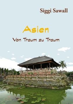 Asien – Von Traum zu Traum von Sawall,  Siggi
