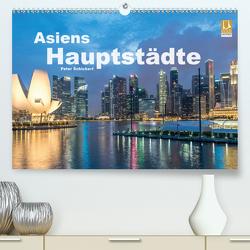 Asiens Hauptstädte (Premium, hochwertiger DIN A2 Wandkalender 2021, Kunstdruck in Hochglanz) von Schickert,  Peter