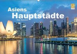 Asiens Hauptstädte (Wandkalender 2019 DIN A2 quer) von Schickert,  Peter
