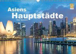 Asiens Hauptstädte (Wandkalender 2019 DIN A3 quer) von Schickert,  Peter