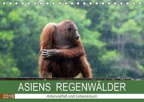 ASIENS REGENWÄLDER Artenvielfalt und Lebensraum (Tischkalender 2018 DIN A5 quer) von Gärtner,  Oliver