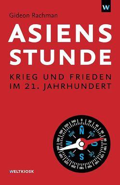 Asiens Stunde von Apenburg,  Philine, Rachman,  Gideon