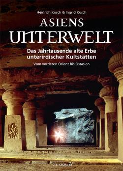 Asiens Unterwelt von Kusch,  Heinrich, Kusch,  Ingrid