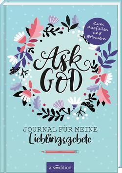 Ask God. Journal für meine Lieblingsgebete von Vigh,  Inka