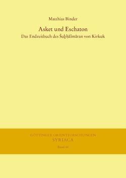 Asket und Eschaton von Binder,  Matthias