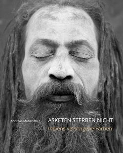 ASKETEN STERBEN NICHT von Mühlleitner,  Andreas