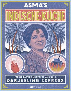 Asma's Indische Küche von Bonn,  Susanne, Khan,  Asma, Lightbody,  Kim, Tang-Evans,  Ming