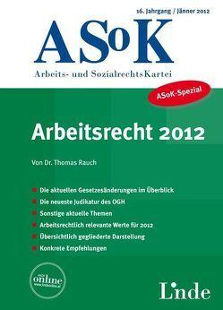 ASoK-Spezial Arbeitsrecht 2012 von Rauch,  Thomas