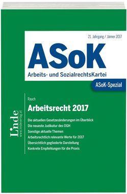ASoK-Spezial Arbeitsrecht 2017 von Rauch,  Thomas