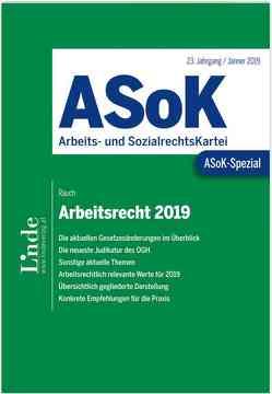 ASoK-Spezial Arbeitsrecht 2019 von Rauch,  Thomas