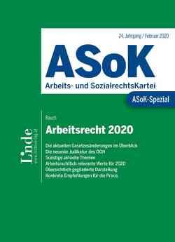 ASoK-Spezial Arbeitsrecht 2020 von Rauch,  Thomas