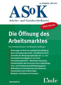 ASoK-Spezial Die Öffnung des Arbeitsmarktes von Gerhartl,  Andreas, Nadlinger,  Benjamin