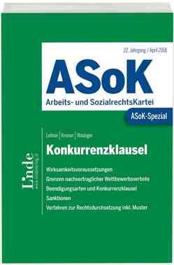 ASoK-Spezial Konkurrenzklausel von Kreiner,  Verena, Leitner,  Michael, Wasinger,  Elisabeth