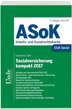 ASoK-Spezial Sozialversicherung kompakt 2017 von Freudhofmeier, Martin, Höfle, Wolfgang