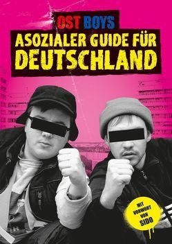 Asozialer Guide für Deutschland von Ost Boys