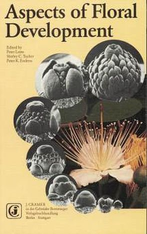 Aspects of Floral Development von Endress,  Peter K., Erbar,  Claudia, Leins,  Peter, Tucker,  Shirley C.