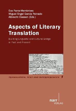 Aspects of Literary Translation von Classen,  Albrecht, García Peinado,  Miguel Ángel, Parra-Membrives,  Eva