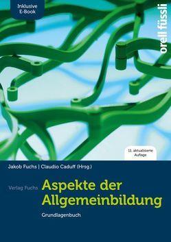 Aspekte der Allgemeinbildung (Standard-Ausgabe) – inkl. E-Book von Caduff,  Claudio, Fuchs,  Jakob