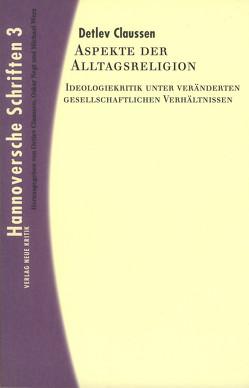 Aspekte der Alltagsreligion von Claussen,  Detlev, Diner,  Dan