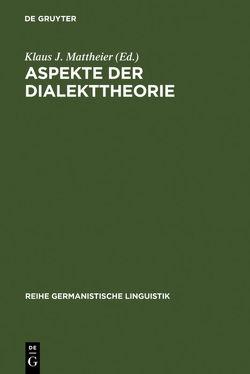 Aspekte der Dialekttheorie von Mattheier,  Klaus J.