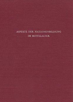 Aspekte der Nationenbildung im Mittelalter von Beumann,  Helmut, Schröder,  Werner