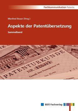 Aspekte der Patentübersetzung von Braun,  Manfred
