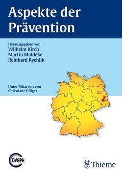 Aspekte der Prävention von Kirch,  Wilhelm, Middeke,  Martin, Rychlik,  Reinhard P. T.