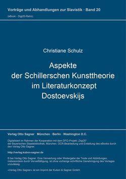 Aspekte der Schillerschen Kunsttheorie im Literaturkonzept Dostoevskijs von Schulz,  Christiane