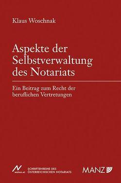 Aspekte der Selbstverwaltung des Notariats von Woschnak,  Klaus