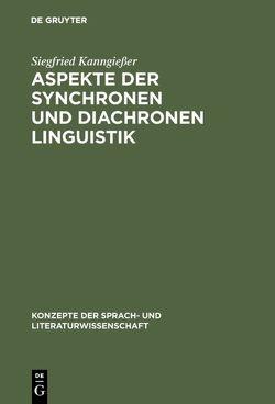 Aspekte der synchronen und diachronen Linguistik von Kanngießer,  Siegfried
