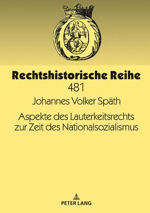 Aspekte des Lauterkeitsrechts zur Zeit des Nationalsozialismus von Späth,  Johannes Volker