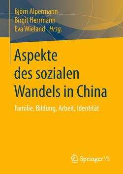 Aspekte des sozialen Wandels in China von Alpermann,  Björn, Herrmann,  Birgit, Wieland,  Eva