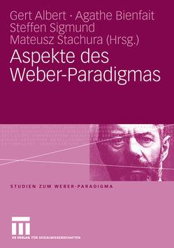 Aspekte des Weber-Paradigmas von Albert,  Gert, Bienfait,  Agathe, Sigmund,  Steffen, Stachura,  Mateusz