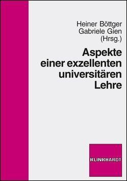 Aspekte einer exzellenten universitären Lehre von Böttger,  Heiner, Gien,  Gabriele