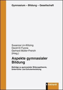 Aspekte gymnasialer Bildung von DiFuccia,  David, Lin-Klitzing,  Susanne, Müller-Frerich,  Gerhard