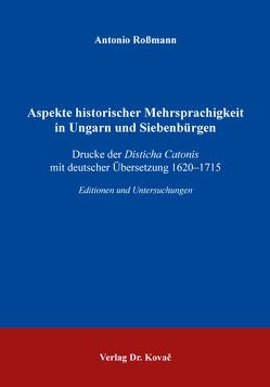 Aspekte historischer Mehrsprachigkeit in Ungarn und Siebenbürgen von Roßmann,  Antonio