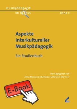 Aspekte Interkultureller Musikpädagogik von Lehmann-Wermser,  Andreas, Niessen,  Anne