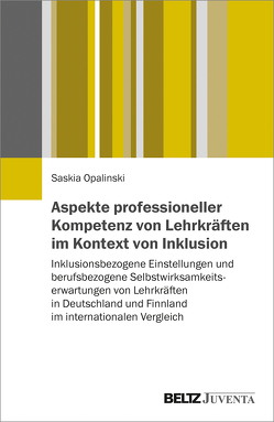 Aspekte professioneller Kompetenz von Lehrkräften im Kontext von Inklusion von Opalinski,  Saskia
