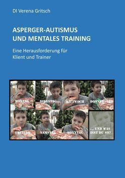 Asperger-Autismus und Mentales Training von Gritsch,  Verena