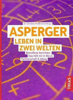 Asperger: Leben in zwei Welten von Preißmann,  Christine