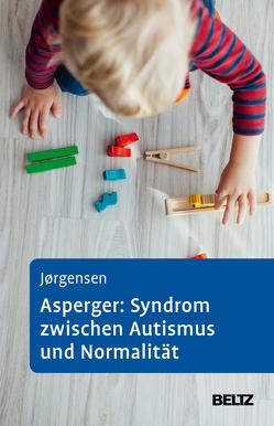 Asperger: Syndrom zwischen Autismus und Normalität von Hoffmann,  Kirsten, Jörgensen,  Ole Sylvester, Klein,  Janine, Neuhäuser,  Gerhard