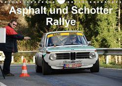 Asphalt und Schotter Rallye (Wandkalender 2019 DIN A4 quer) von von Sannowitz,  Andreas