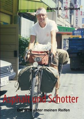Asphalt und Schotter von Schubert,  Bernd A