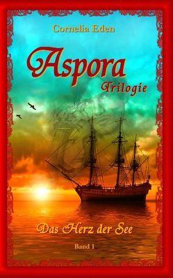 Aspora-Trilogie, Band 1 von Eden,  Cornelia