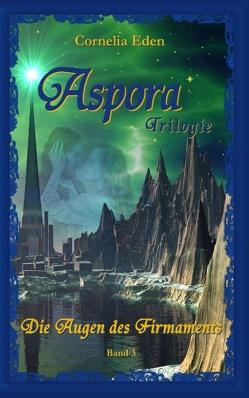 Aspora-Trilogie, Band 3 von Eden,  Cornelia